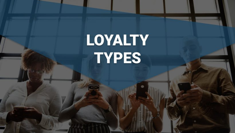 4 types of loyalty